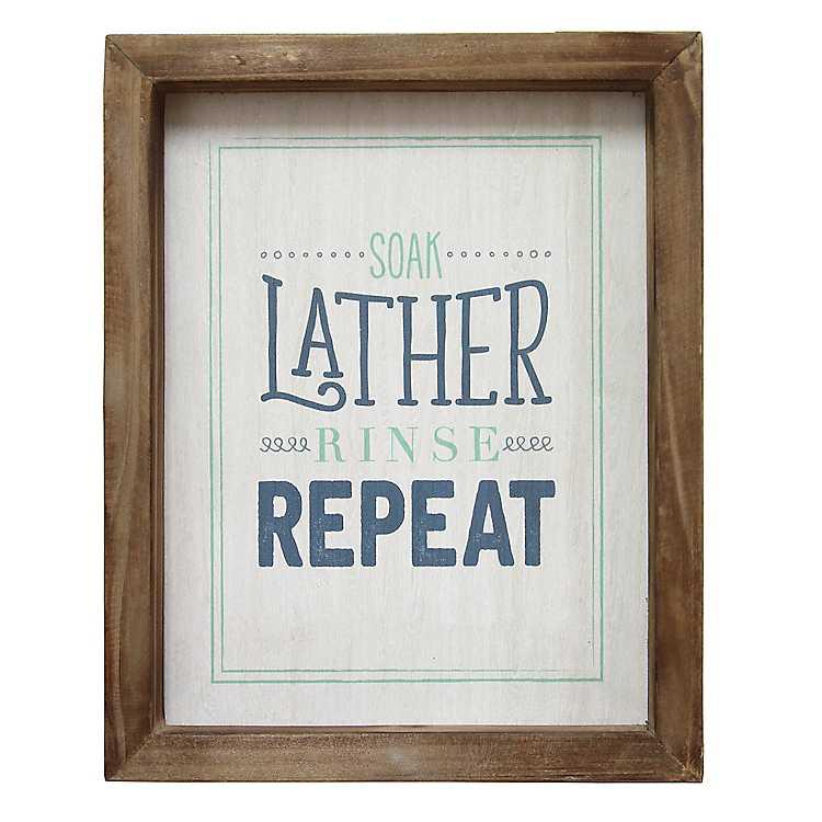 Soak Lather Rinse Repeat Framed Wall Plaque Kirklands