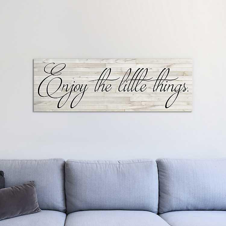 Enjoy The Little Things Canvas Art Print Kirklands