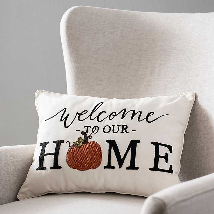 Welcome To Our Home Accent Pillow Kirklands