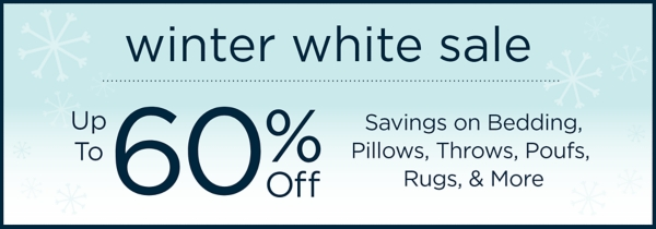 Winter White Sale Up to 60% Off Savings on Bedding, Pillows, Throws, Poufs, Rugs, & More