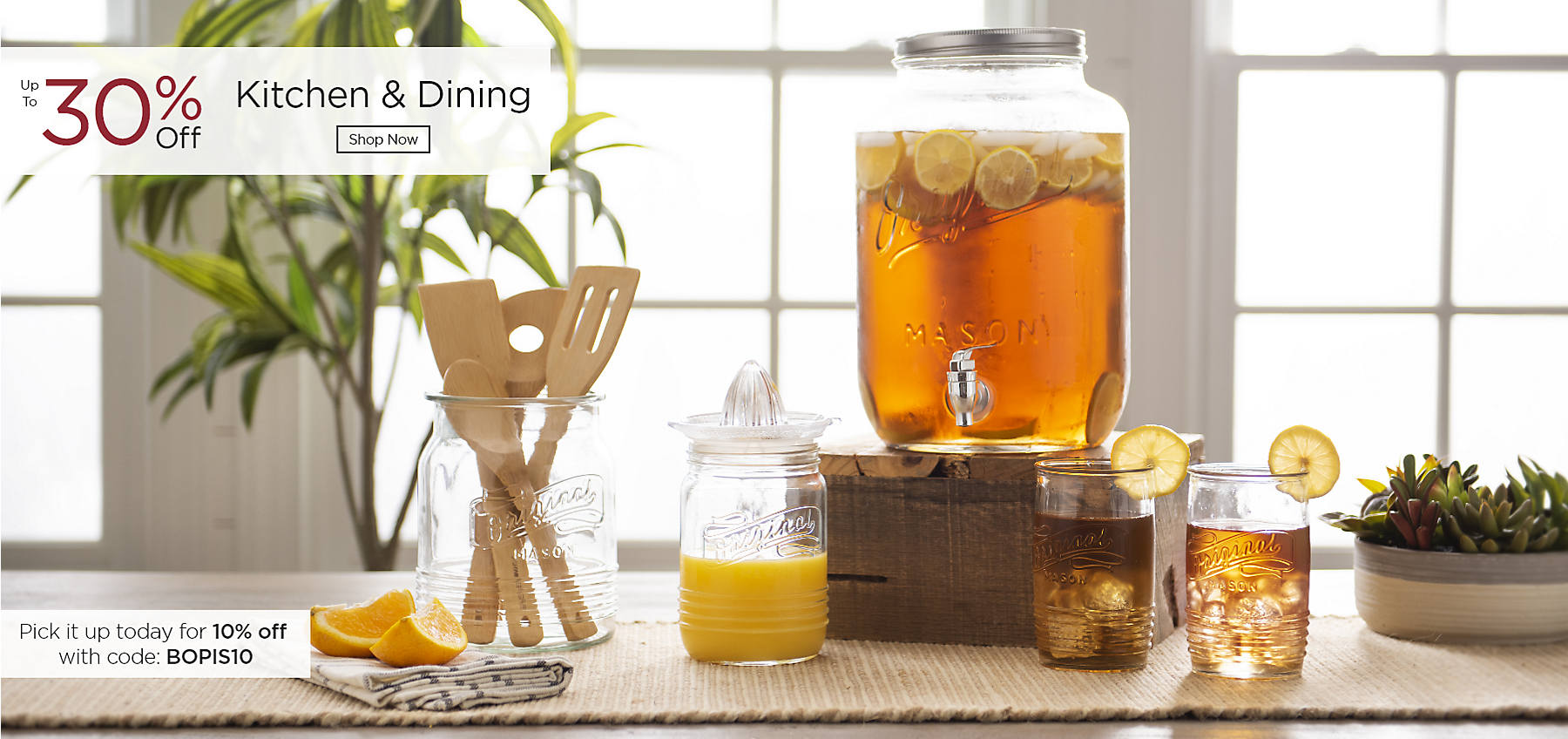 Kitchen & Dining Up to 30% Off Shop Now Pick it up today for 10% off with code: BOPIS10