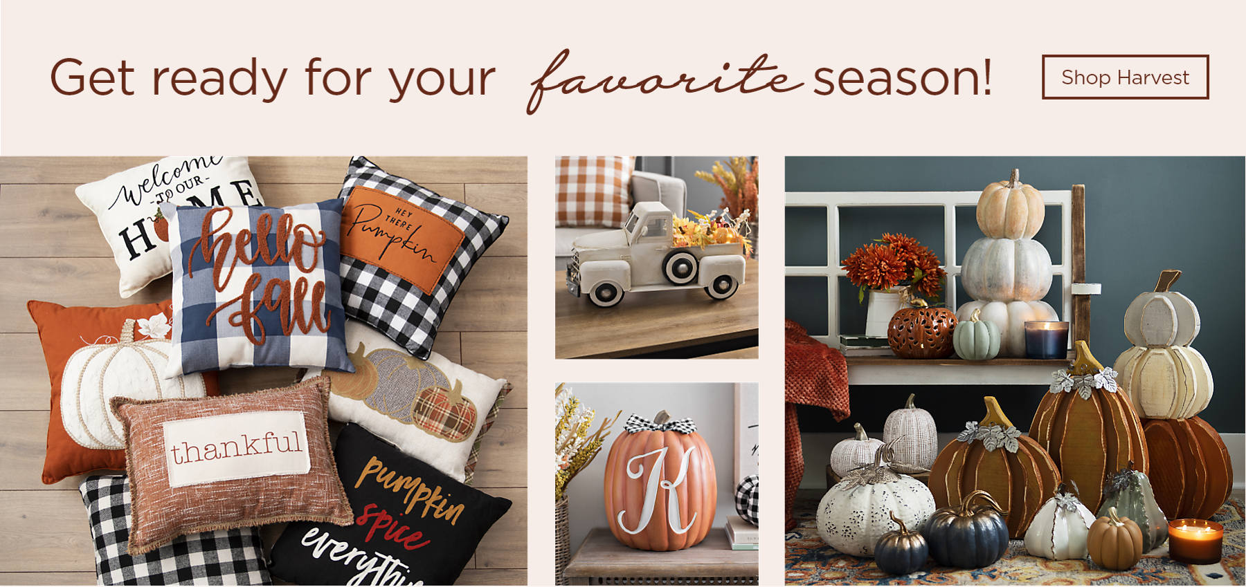 Get ready for your favorite season Shop Harvest